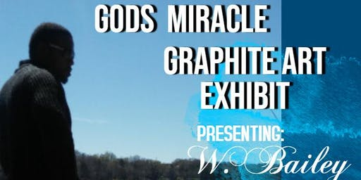 """Gods Miracle""  Art Exhibit"