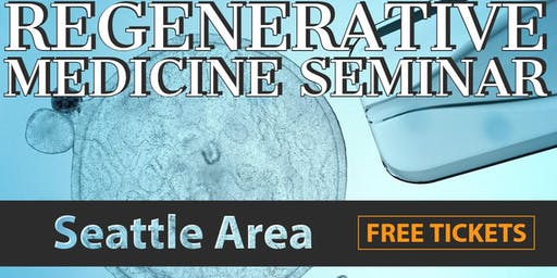 Free Regenerative Medicine & Stem Cell Lunch Seminar - Seattle/Northgate, WA
