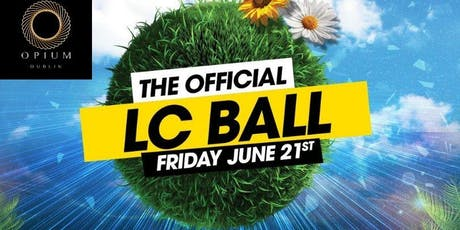 The Official LC Ball @ Opium - Sign Up For Guestlist - End of LC Ecams tickets