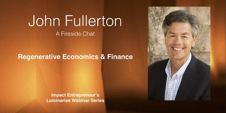 Regenerative Economics and Finance with John Fullerton tickets