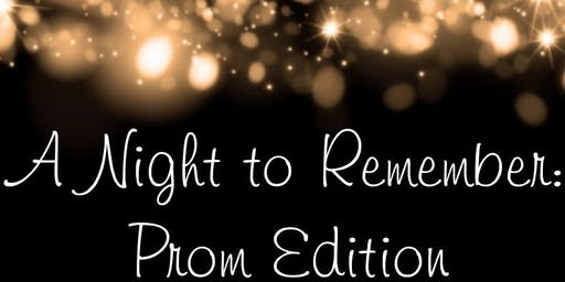 A Night to Remember : Prom Edition