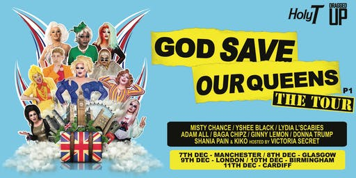 God Save Our Queens - Manchester (14+ STANDING)