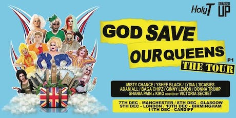 God Save Our Queens - Cardiff (14+ SEATED) tickets