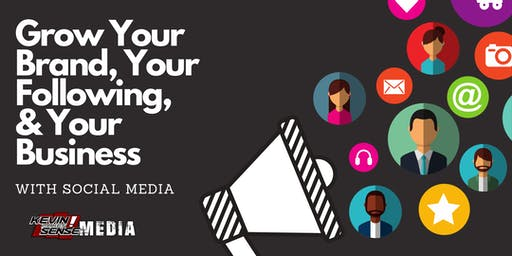 Grow Your Brand, Your Following, and Your Business with Social Media!