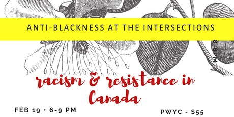 Anti-Blackness at the Intersections: Exploring & Addressing Anti-Black Racism in a Canadian Context tickets
