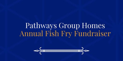 Fundraiser Fish Fry for Pathways GroupHomes