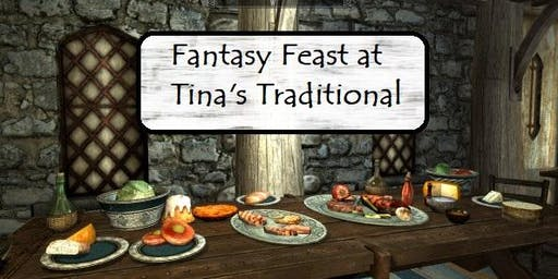 Tina's Traditional Fantasy Feast