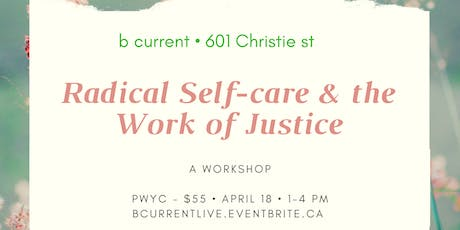 Radical Self-care & the Work of Justice tickets