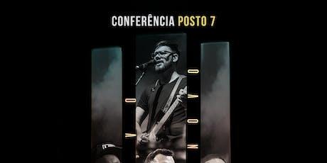 CONFERÊNCIA POSTO 7 - NOVO DE NOVO ingressos