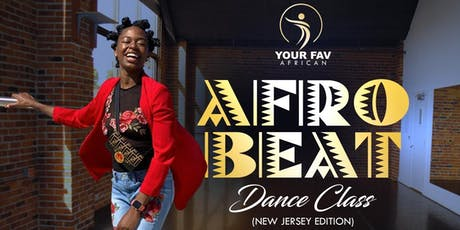 Afrobeat Dance Class w/ Your Fav African! (New Jersey Edition) tickets