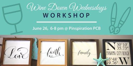 Wine Down Wednesday Workshop JUNE 26th