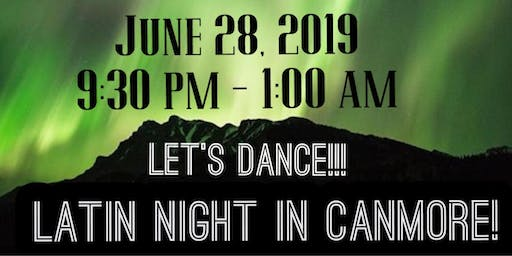 Latin Night in Canmore! Let's DANCE!!!