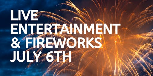 Live Entertainment & Fireworks