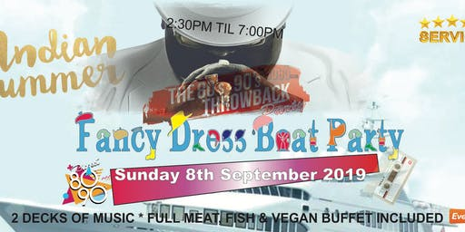 CLUB 8090 INDIAN SUMMER 80s & 90s FANCY DRESS THROWBACK LUXURY BOAT PARTY