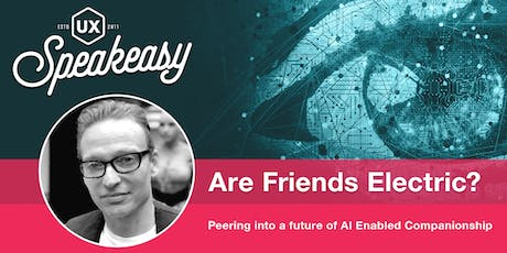 Are Friends Electric? | Peering Into a Future of AI Enabled Companionship tickets