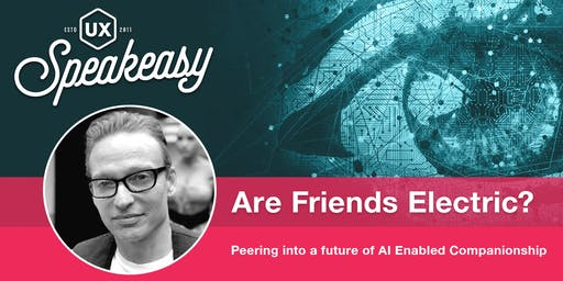 Are Friends Electric? | Peering Into a Future of AI Enabled Companionship