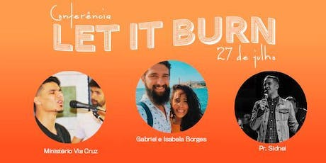 Conferencia Let It Burn ingressos