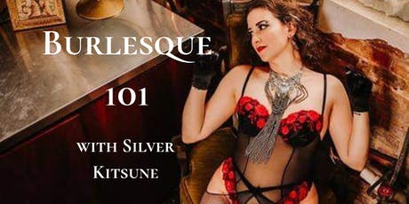 Bloom Festival: Burlesque 101 with Silver Kitsune tickets