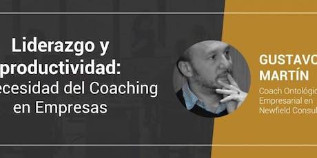 Liderazgo y productividad: la necesidad del Coaching en Empresas – Gustavo tickets