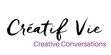 #CreatifVie : Creative Conversations tickets