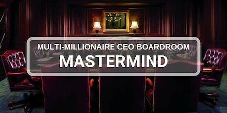 THE MULTI-MILLIONAIRE CEO BOARDROOM MASTERMIND  tickets