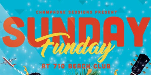 Champagne Sessions Sunday Funday at 710 Beach Club