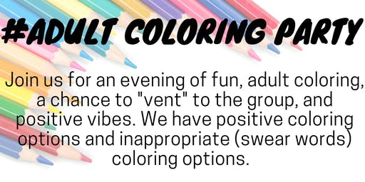 Adult Coloring Party (Venting, Stress Relief and FUN)