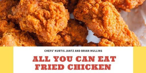 WHAT THE CLUCK! ALL YOU CAN EAT FRIED CHICKEN