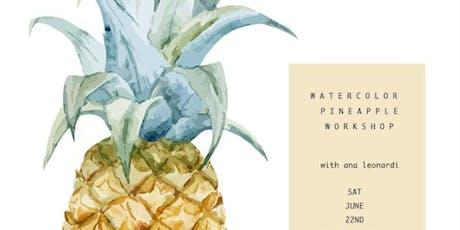 Watercolor Pineapple Workshop tickets