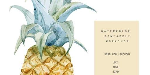 Watercolor Pineapple Workshop