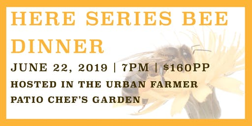 Urban Farmer's Bee Dinner in the Chef's Garden