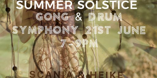 Summer Solstice 21st June Gong & Drum Symphony at The Retreat, Christchurch