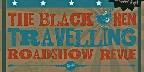 The Black Hen Roadshow Vol. 4 tickets