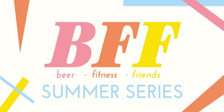 Beer. Fitness. Friends Summer Series tickets