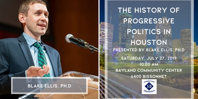 The History of Progressive Politics in Houston with Blake Ellis