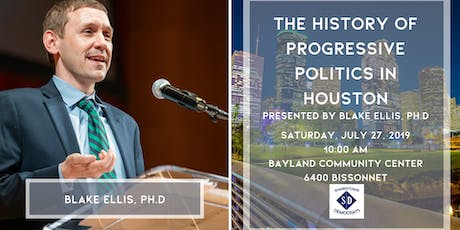 The History of Progressive Politics in Houston with Blake Ellis tickets