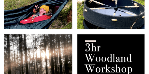 3hr Workshop in the Woods