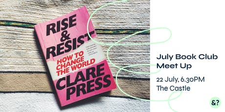 """And The Future? Bookclub July Edition - Clare Press """"Rise & Resist"""" tickets"""