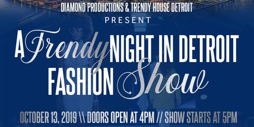 """A Trendy Night In Detroit"" Fashion Show"