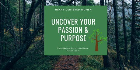 Uncover Your Passion & Purpose: For Heart-Centered Women tickets