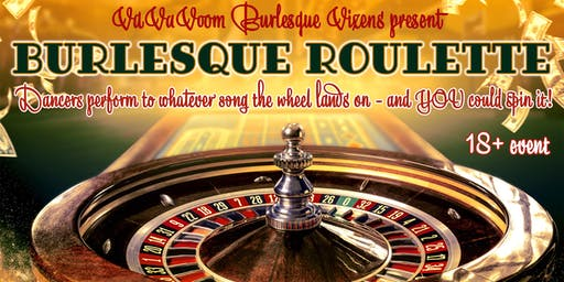 Burlesque Roulette!