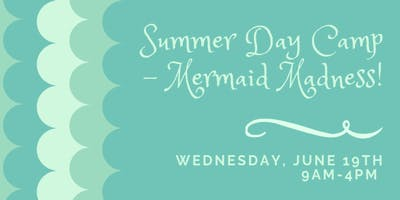 Summer Day Camp - Mermaid Madness!