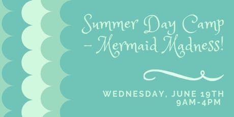 Summer Day Camp - Mermaid Madness! tickets