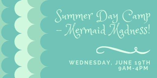 Summer Day Camp - Mermaid Madness! *SOLD OUT*