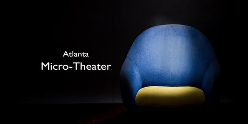 Atlanta Micro-Theater (WORLD PREMIERE: 'The Thief' + 'How to Make Water')