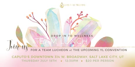 Drop In To Wellness Young Living Convention Team Lunch tickets