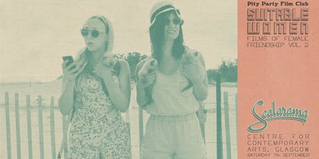 Fort Tilden | Suitable Women: Films of Female Friendship Vol. 2 tickets