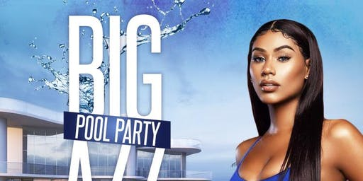BIG AZZ POOL PARTY