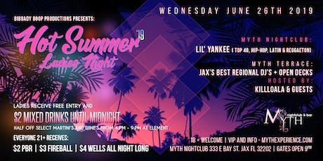 Hot Summer '19 Ladies Night At Myth Nightclub | Wednesday 06.26.19 tickets