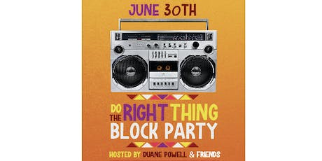 DO THE RIGHT THING: 30th Anniversary Block Party  tickets